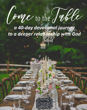 Devotional - Come To The Table